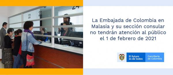 La Embajada de Colombia en Malasia y su sección consular no tendrán atención al público el 1 de febrero de 2021